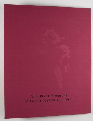 The Peace Warriors of Two Thousand and Three [SIGNED with Original Print on Cover]. Carl Chiarenza