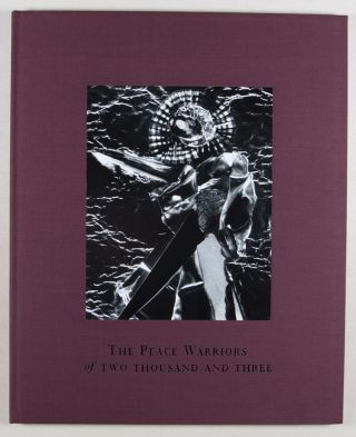 The Peace Warriors of Two Thousand and Three [SIGNED with Original Print on Cover]