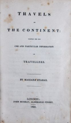 Travels on the Continent: Written for the Use and Particular Information of Travellers. Mariana...