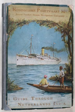 Guide Through Netherlands India, Compiled by Order of the Koninklijke Paketvaart Maatschappij