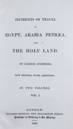 Incidents of Travel in Egypt, Arabia Petraea, and the Holy Land. 2-vol. set (Complete). George...