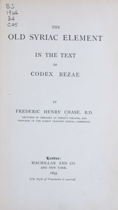 The Old Syriac Element in the Text of Codex Bezae. Frederic Henry Chase