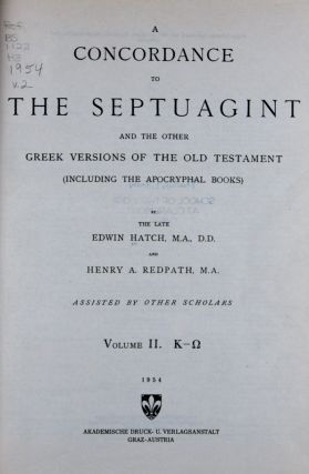A Concordance to the Septuagint and the Other Greek Versions of the Old Testament (Including the Apocryphal Books): Vol. I. A-I; Vol. II. K-Ω; Supplement. 3 volumes bound in 2 (Complete)