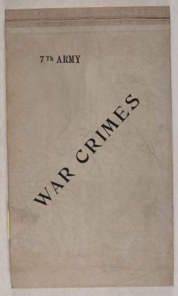 A History of the Judge Advocate War Crimes Branch of Headquarters, Seventh United States Army....
