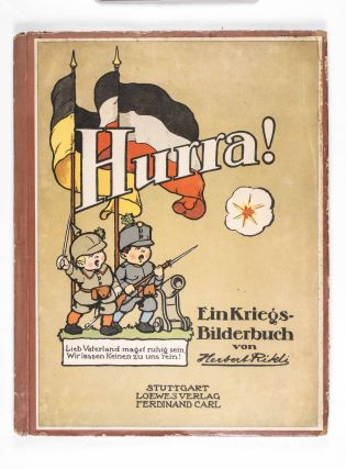 Hurra! Ein Kriegsbilderbuch. Herbert Rikli, Text and