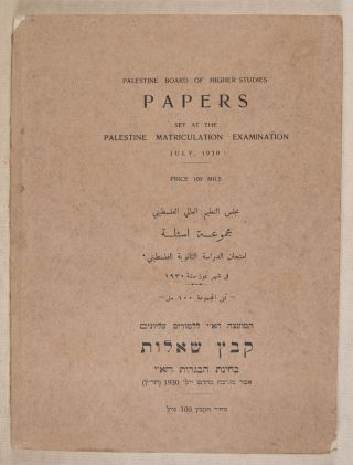 Palestine Board of Higher Studies. Papers Set At the Palestine Matriculation Examination, July 1930