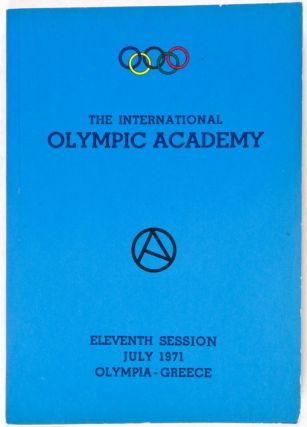 Report of the Eleventh Session of the International Olympic Academy at Olympia. n/a