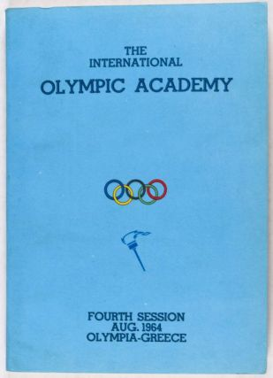 Report of the Fourth Summer Session of the Olympic Academy. n/a