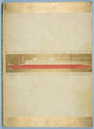 "Der Ozean-Express ""Bremen"" [INSCRIBED AND SIGNED BY THE AUTHOR]. F. A. Breuhaus De Groot, Hrs"