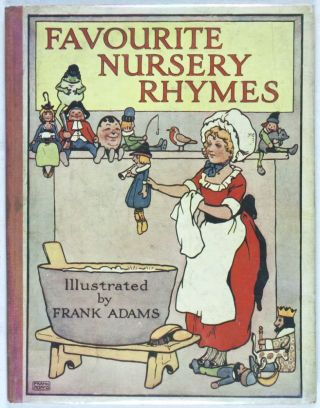 Favourite Nursery Rhymes. Frank Adams