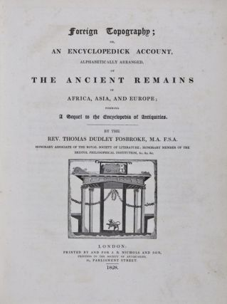 Foreign Topography; Or, An Encyclopedick Account, Alphabetically Arranged, of the Ancient Remains...