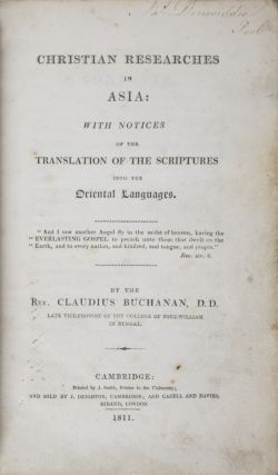 Christian Researches in Asia; With notices of the translation of the scriptures into the Oriental...