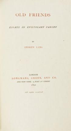 Old Friends: Essays in Epistolary Parody. Andrew Lang.