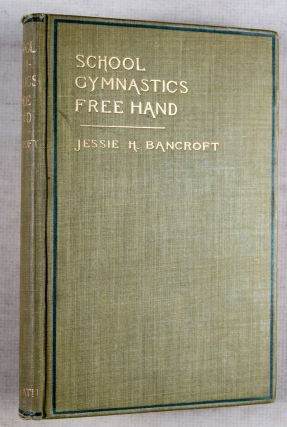 School Gymnastics Free Hand: A System of Physical Exercises for Schools