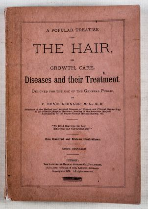 The Hair; Its Growth, Care, Diseases and Their Treatment