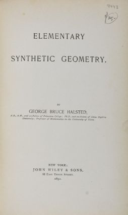 Elementary Synthetic Geometry. George Bruce Halsted